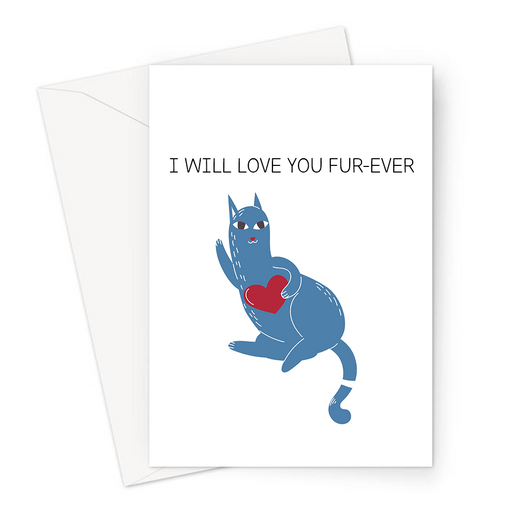 I Will Love You Fur-ever Greeting Card | Cute, Funny Cat Pun Valentines Card, Love, Cat Holding A Love Heart, Kitten