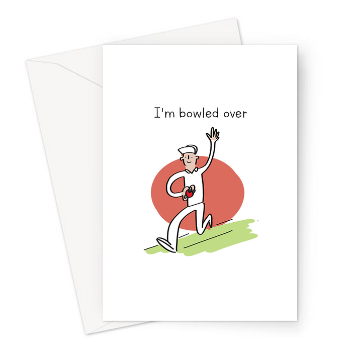 I'm Bowled Over Greeting Card | Cricket Bowler, Cricketer, Cricket Pun Love Card, The Ashes, T20, IPL