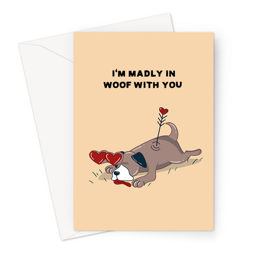 I'm Madly In Woof With You Greeting Card | Cute, Funny Dog Pun Valentines Card, Love, Dog Struck By Cupid's Arrow With Heart Eyes, Anniversary