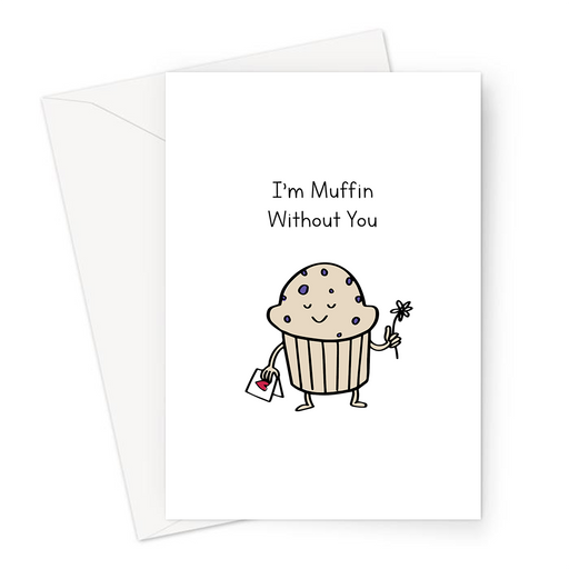 I'm Muffin Without You Greeting Card | Funny Valentines Card, Punny Love Card, For Him, For Her, Punny Card