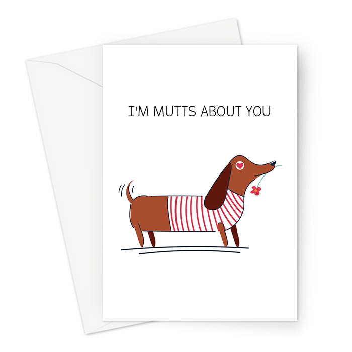 I'm Mutts About You Greeting Card | Cute, Funny Dog Pun Valentine's Card, Love, Sausage Dog With Love Heart Eyes And Flower, Anniversary