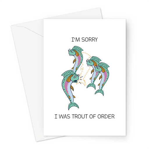 I'm Sorry I Was Trout Of Order Greeting Card | Funny Forgive Me Card, A Line Of Trout With One Out Of Place, Out Of Order, Apology