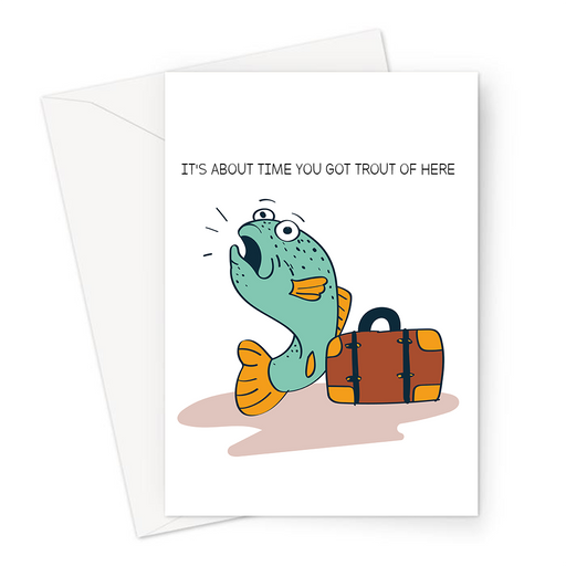 It's About Time You Got Trout Of Here Greeting Card | Trout Pun You're Leaving Card, Going Away Travelling, Good Bye, Trout With A Suitcase, Fish Pun