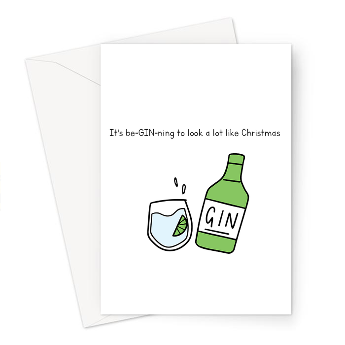 It's Be-GIN-ning To Look A Lot Like Christmas Greeting Card | Funny, Pun Christmas Card For Gin Drinker, Her, Alcohol, G&T