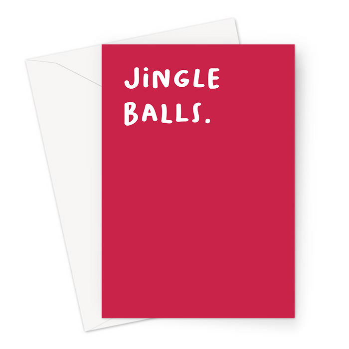Jingle Balls. Christmas Greeting Card | Rude, Funny Christmas Carol Pun Card, Jingle Bells