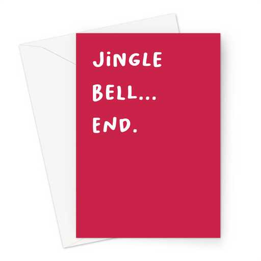 Jingle Bell... End. Christmas Greeting Card | Rude, Funny Christmas Carol Pun Card, Jingle Bells, Bellend, Profanity