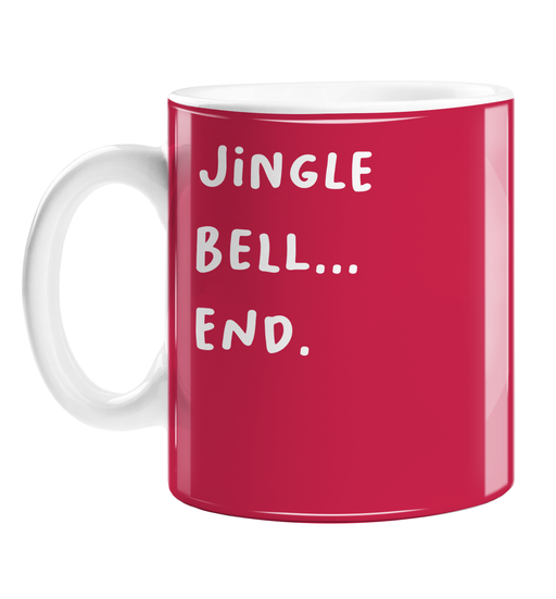 Jingle Bell... End. Mug | Rude Christmas Gift, Stocking Filler, Deadpan, Funny Christmas Carol Pun Coffee Mug, Jingle Bells, Bellend, Profanity