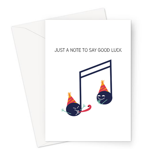 Just A Note To Say Good Luck Greeting Card | Funny, Cute, Musical Note Pun Good Luck Card, Musical Note Celebrating In Party Hats