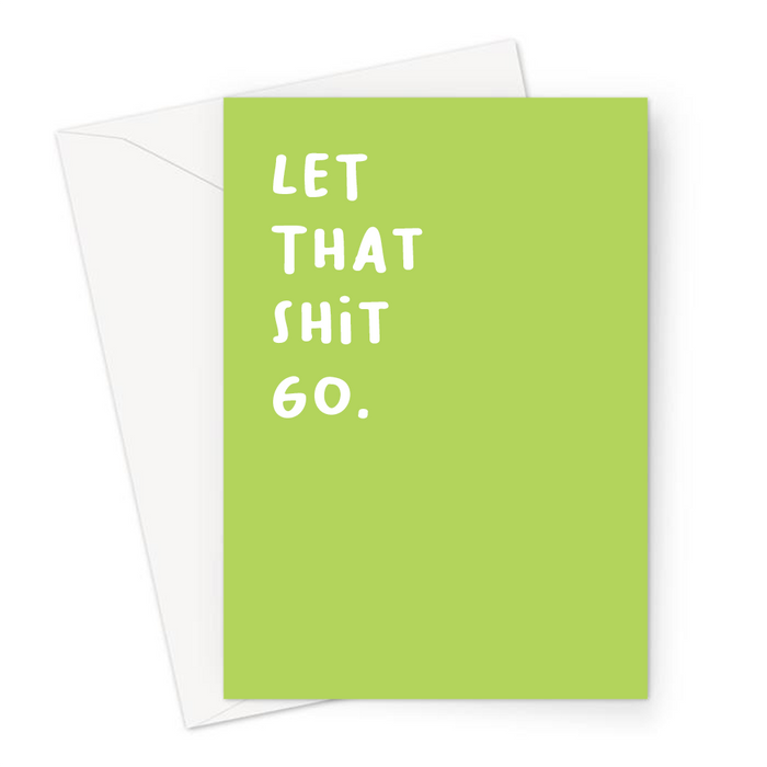 Let That Shit Go. Greeting Card | Funny Yoga Sympathy Card In Green, Profanity, Let It Go, Breakup, Zen, Forgiveness, Healing