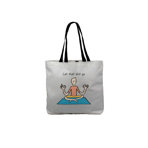 Let That Shit Go Tote | Man Meditating Canvas Shopping Bag, Gift, For Yogi, Yoga Lover, Namaste, Meditation, Let It Go, Breakup, Forgiveness, Healing