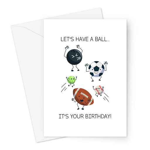 Let's Have A Ball... It's Your Birthday! Greeting Card | Different Sports Ball Celebrating, Rugby, Football, Bowling, Cricket, Tennis