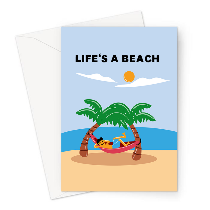 Life's A Beach Greeting Card | Funny Sympathy Card, Lost Job, Failed Exam, Breakup, Divorce, Man Lying On A Hammock On The Beach