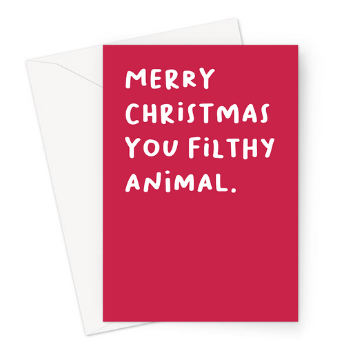 Merry Christmas You Filthy Animal. Greeting Card | Rude, Funny Home Alone Quote Christmas Card