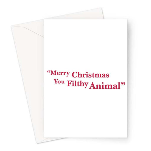 Merry Christmas You Filthy Animal Greeting Card | Funny Christmas Card, Rude Christmas Card, Vintage Typography, Movie Quote