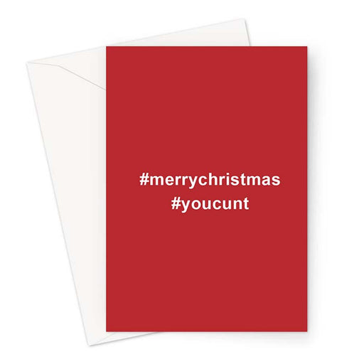 #merrychristmas #youcunt Greeting Card | Offensive, Rude Christmas Card, Profanity, Hashtag, Red And White