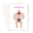 Naked Man Birthday Suit Greeting Card | Naked Man Birthday Card, Strong Man Card, Buff Man Card, Birthday Card For Gay Man, LGBTQ+ Card