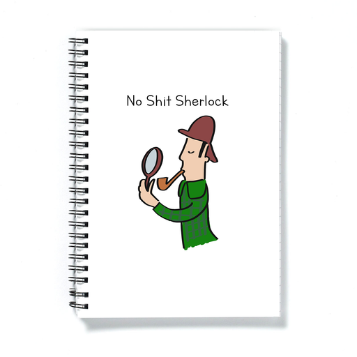 No Shit Sherlock A5 Notebook | Sherlock Holmes Joke Gift, Mystery, Crime Solving, Literature, Funny Pun Journal, Diary, For Reader, Detective