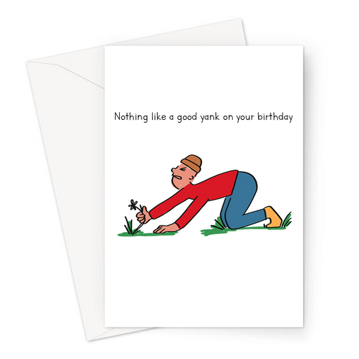Nothing Like A Good Yank On Your Birthday Greeting Card | Rude Wank Pun Card For Gardener, Him, Husband, Boyfriend, Gardening Pun