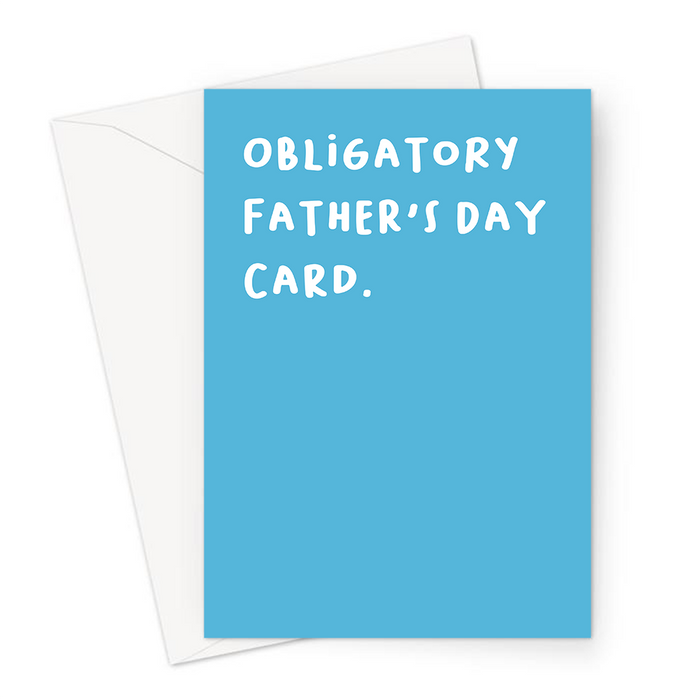 Obligatory Father's Day Card. Greeting Card | Deadpan, Dry Humour, Blue Card For Dad, Father