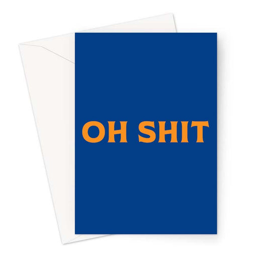 Oh Shit Greeting Card | Funny Sympathy Card, Accident Card, Sorry, Failed Exam, Failed Driving Test, Breakup, Whoops, Profanity
