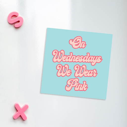 On Wednesdays We Wear Pink Fridge Magnet | Funny Gift For Friend, Movie Quote, Groovy Seventies Style Magnet