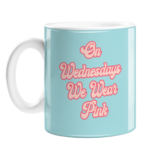 On Wednesdays We Wear Pink Mug | Funny Gift For Friend, Movie Quote Mug, Groovy Seventies Style Font
