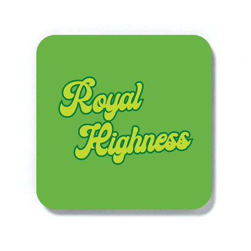 Royal Highness Coaster | Weed Drinks Coaster, Gift For Stoner, Gift For Weed Smokers
