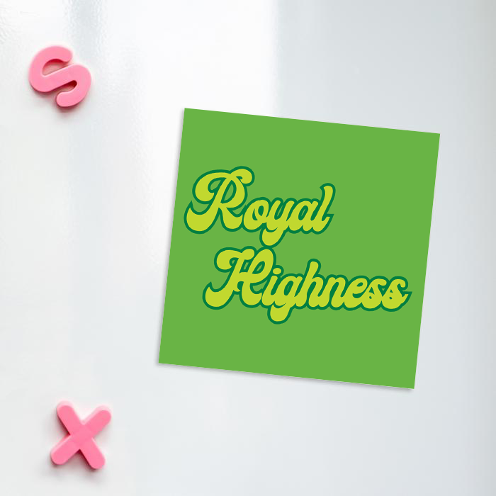 Royal Highness Fridge Magnet | Weed Magnet, Gift For Stoner, Weed Smoker, Cannabis, Marijuana, Hash, Dope, Pot