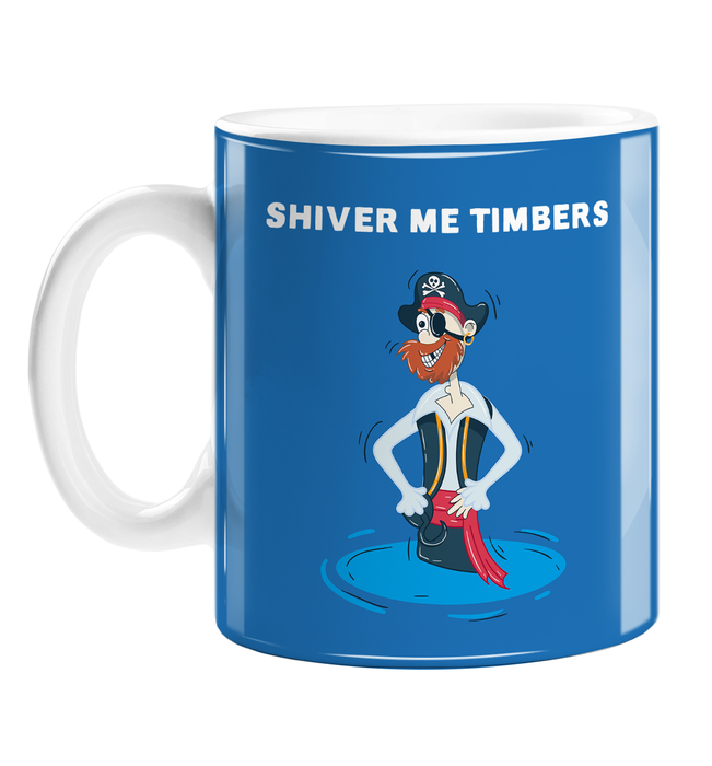 Shiver Me Timbers Mug | Funny Pirate Coffee Mug, Pirate Stood In A Puddle Of Water, Seaman, Pirate Wearing Eyepatch And Skull And Crossbones Hat