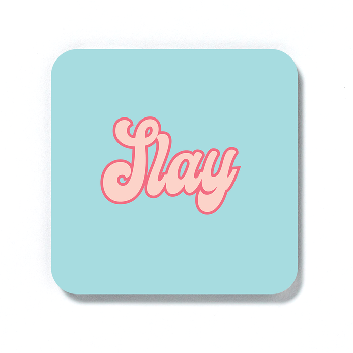 Slay Coaster | LGBTQ+ Gifts, LGBT Gifts, Slay Queen Gift For Friend, Motivational Gift For Friend