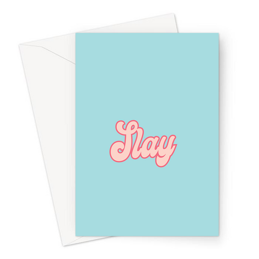 Slay Greeting Card | You Slay Birthday Card, LGBTQ+ Greeting Card, Female Empowerment Card