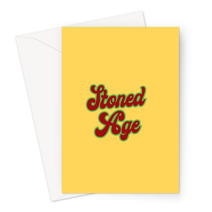 Stoned Age Greeting Card | Weed Birthday Card For Stoner, Weed Smoker, Cannabis, Marijuana, Hash, Ganja, Pot, Stone Age Pun