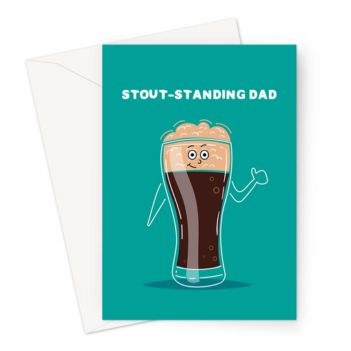 Stout-standing Dad Greeting Card | Funny Stout Pun Father's Day Card For Stout Drinking Dad, Father, Happy Pint Of Stout, Outstanding Dad, Beer, Ale