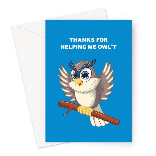 Thanks For Helping Me Owl't Greeting Card | Happy Owl On A Tree Branch Thank You Card, Thanks For Helping Me Out, Bird, Ta, Cheers