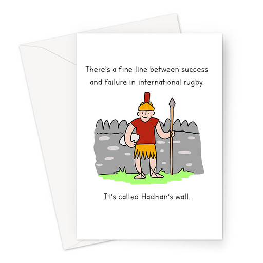 There's A Fine Line Between Success And Failure In International Rugby. It's Called Hadrian's Wall. Greeting Card | Funny Rugby Card, Rugby Roman