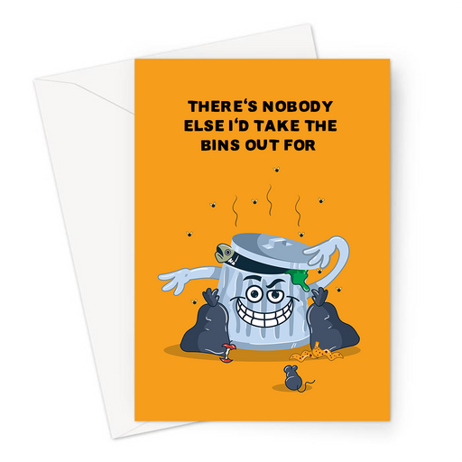 There's Nobody Else I'd Take The Bins Out For Greeting Card | Cute, Funny Anniversary Card, Love, Flirty Stinky Bin, Valentines
