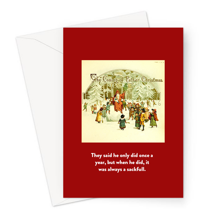 They Said He Only Did Once A Year, But When He Did, It Was Always A Sackfull. Greeting Card | Rude Vintage Christmas Card, Santa Claus Presents Joke