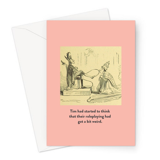 Tim Had Started To Think That Their Roleplaying Had Got A Bit Weird. Greeting Card | Vintage Valentine's Card, Anniversary, King Kissing Jester's Shoe