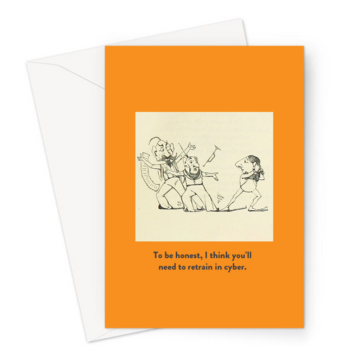 To Be Honest, I Think You'll Need To Retrain In Cyber. Greeting Card | Funny Vintage Joke Card, Musicians Looking Confused, Angry Musicians, Sympathy