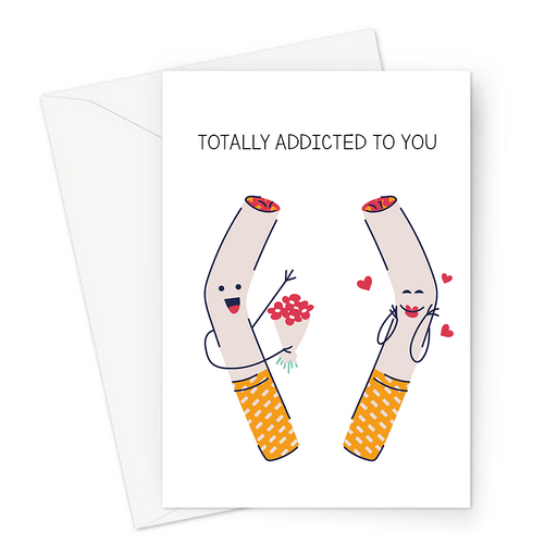 Totally Addicted To You Greeting Card | Cute, Funny Cigarette Pun Valentine's Card, Love, Addiction, Nicotine, Anniversary, Two Cigarettes In Love
