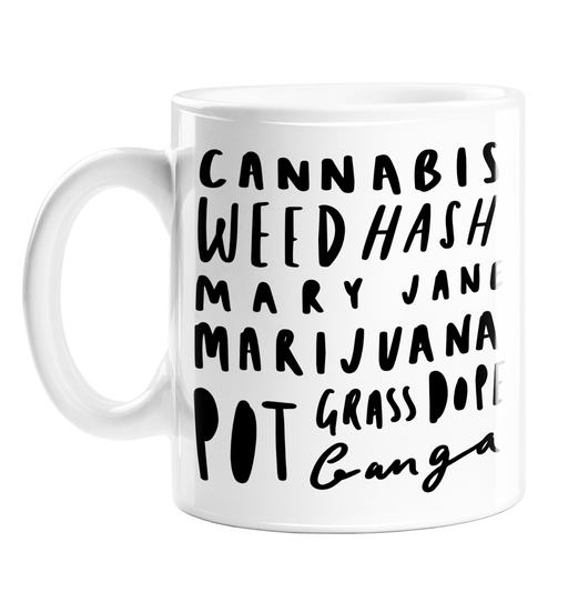 Weed Word Art Mug | Cannabis, Weed, Mary Jane, Marijuana, Hash, Pot, Grass, Ganga, Dope, Herb