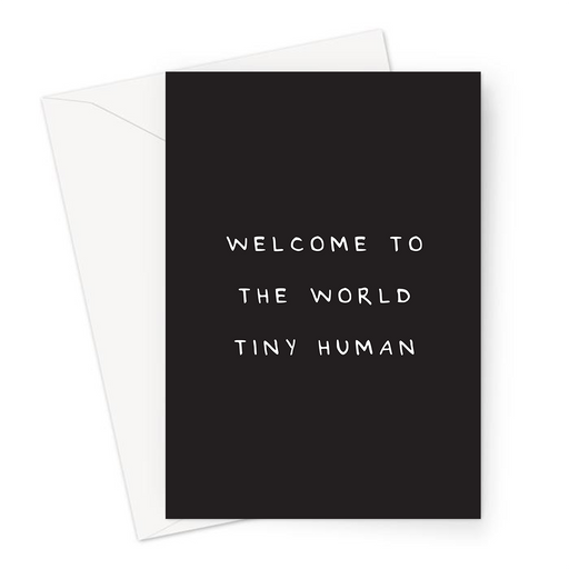 Welcome To The World Tiny Human Greeting Card | Funny New Baby Card, Joke New Baby Card, Monochrome, Just Born