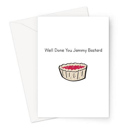 Well Done You Jammy Bastard Greeting Card | Rude Congratulations Card, Graduation, Passed Exams, New Job, Passed Driving Test, Jam Tart Doodle