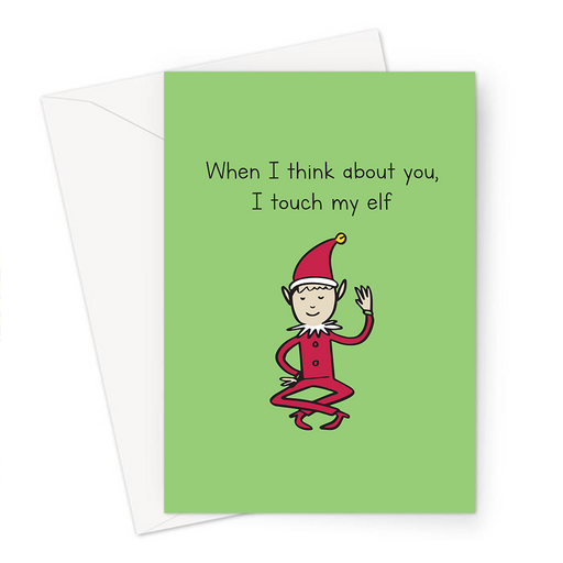 When I Think About You I Touch My Elf Greeting Card | Funny, Rude Elf Christmas Card, Touch Myself Elf Pun, Elves