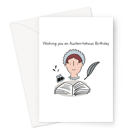 Wishing you an Austen-tatious Birthday Greeting Card | Jane Austen, Literature, Funny Literary Pun Card For Writer, Reader, Ostentatious Pun