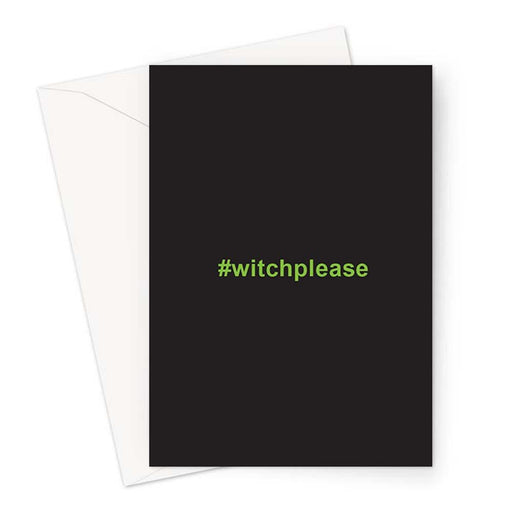 #witchplease Greeting Card | Rude Halloween Card, Funny Halloween Card, Bitch Please Pun, Witches, Hags