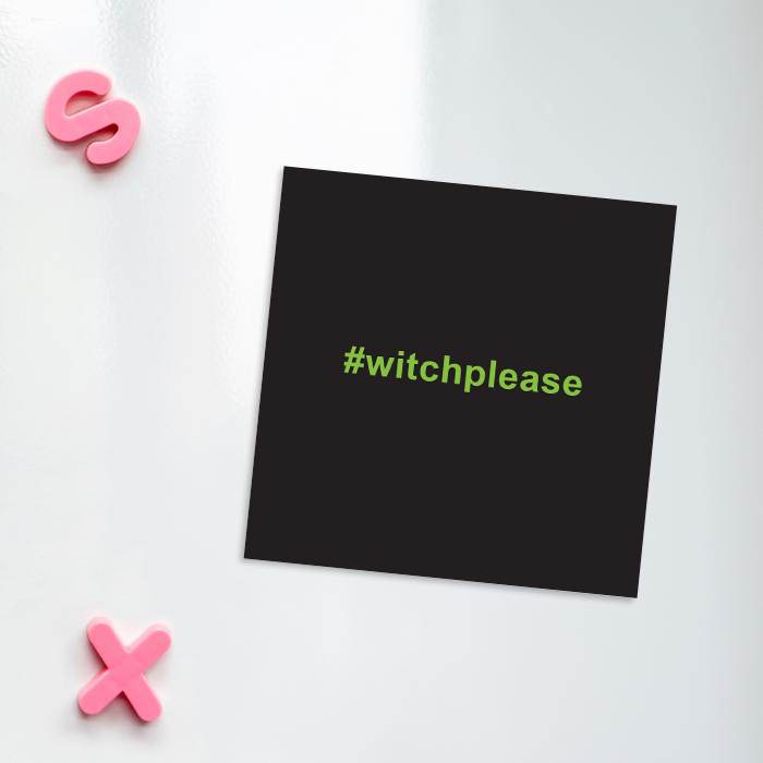 #witchplease Fridge Magnet | Funny Halloween Witch Please Magnet, Bitch Please Pun, Witches, Hags