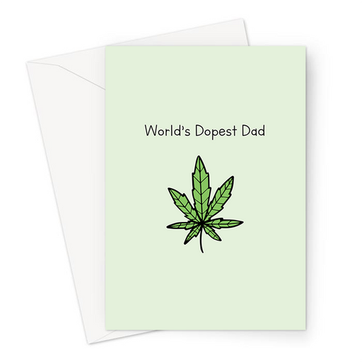 World's Dopest Dad Greeting Card | Weed Joke Father's Day Card For Father, Him, Stoner, Dope, Cannabis, Marijuana, 420, Ganja, Hash, Pot