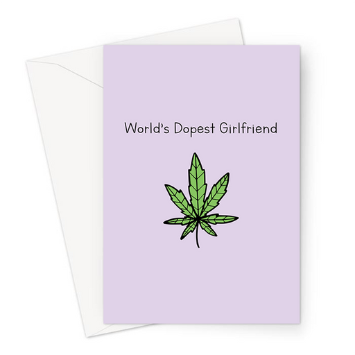 World's Dopest Girlfriend Greeting Card | Weed Joke Card For Girlfriend, Her, Stoner Love Card, Dope, Cannabis, Marijuana, 420, Ganja, Hash, Pot