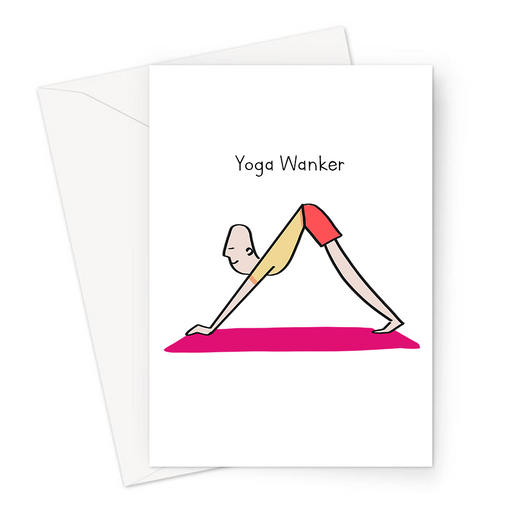 Yoga Wanker Greeting Card | Rude Yoga Greeting Card For Yoga Lover, Friend, Yogi In Downward Dog Position, Namaste